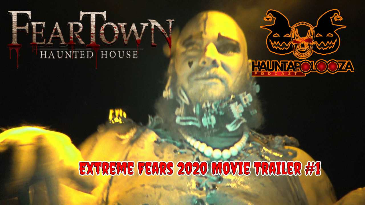 FearTown Extreme Fears 2020 Movie Trailer!