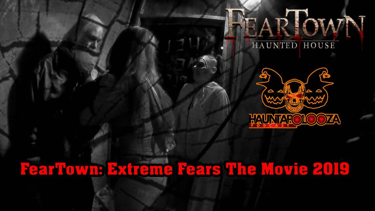 FearTown: Extreme Fears 2020 Movie Has Arrived!