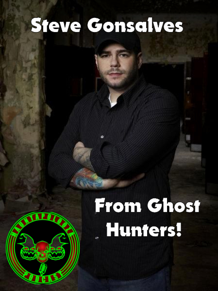 Interview with Steve Gonsalves from GhostHunters!